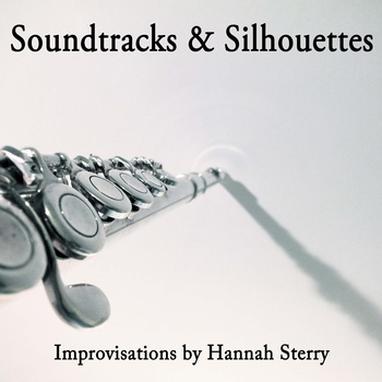 Soundtracks & Silhouettes Artwork. Flute and harp music by Hannah Sterry.